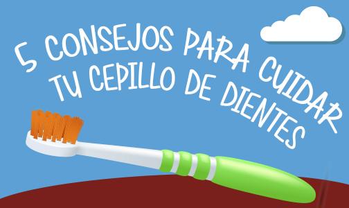 Julio 2019. Consejos para cuidar tu cepillo de dientes