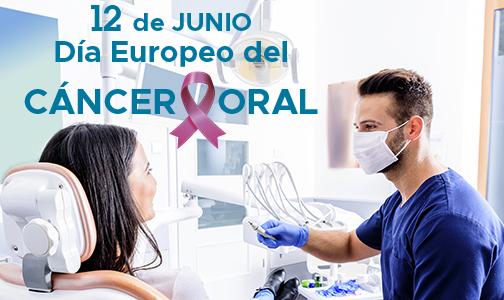 Junio 2021. 12 de junio: Día Europeo del Cáncer Oral
