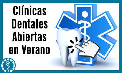 Julio 2019. Clínicas dentales abiertas en verano